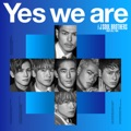 Japan Top 10 Songs - Yes we are - 三代目 J SOUL BROTHERS from EXILE TRIBE