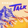 Talk - Single, Khalid
