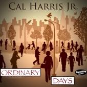 Cal Harris Jr. - Ordinary Days