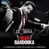 Yaar Bandooka From Operation Cobra Single