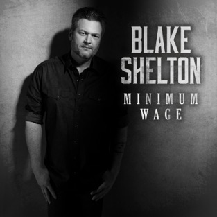 Blake Shelton – Minimum Wage – Single [iTunes Plus AAC M4A]