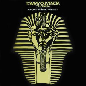 Tommy Olivencia Y Su Orquesta - Ayer, Hoy, Mañana y Siempre