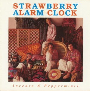 Strawberry Alarm Clock - Incense and Peppermint