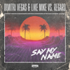 Dimitri Vegas & Like Mike & Regard - Say My Name ilustración