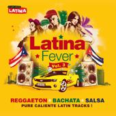 Latina Fever, Vol. 3 : Reggaeton, Bachata, Salsa (Pure Caliente Latin Tracks) - Various Artists Cover Art