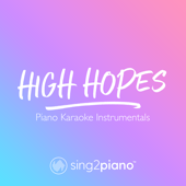 [Download] High Hopes (Originally Performed by Panic! at the Disco) [Piano Karaoke Version] MP3