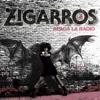 Apaga la Radio - Los Zigarros