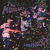 The Murlocs - Loopholes