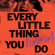 Every Little Thing You Do - Rendacium
