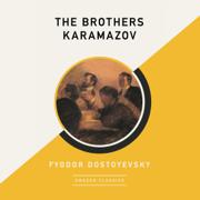The Brothers Karamazov (AmazonClassics Edition) (Unabridged)