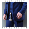 Man in the Suit - Ryan Stout