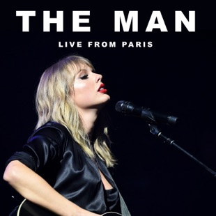 Taylor Swift – The Man (Live )From Paris
