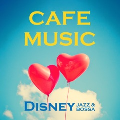 CAFE MUSIC - Disney JAZZ and Bossa acoustic -