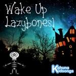 Kahuna Kidsongs - Wake Up Lazybones