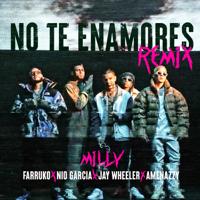 No Te Enamores (Remix) [feat. Jay Wheeler & Amenazzy] - Milly, Farruko & Nio García