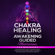 Meditation Made Effortless - Chakra Healing and Awakening Guided Meditations for Beginners: Guided Meditations to Heal Your Mind and Body by Balancing Your Chakras, Opening Your Third Eye and Spearheading Your Kundalini Awakening (Original Recording)