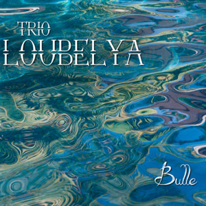 Trio Loubelya - Bulle