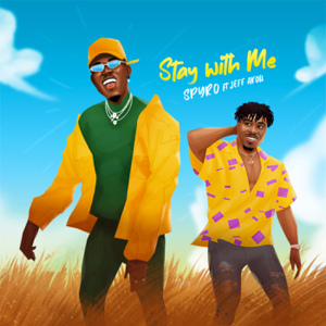 Spyro & Jeff Akoh - Stay With Me