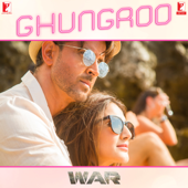 "Ghungroo (From ""War"")"