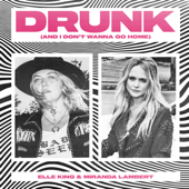 Drunk (And I Don't Wanna Go Home) - Elle King & Miranda Lambert