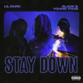 Stay Down Lil Durk, 6LACK & Young Thug - Lil Durk, 6LACK & Young Thug
