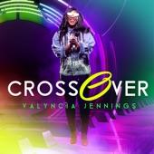 Valyncia Jennings - Crossover