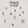 Just You and I Tom Walker