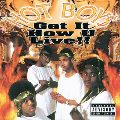 Get It How U Live!! - Hot Boys