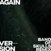 again-version-band-of-skulls-remix-single