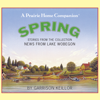 Garrison Keillor - News from Lake Wobegon: Spring: Stories From The Collection News From The Lake Wobegon  artwork