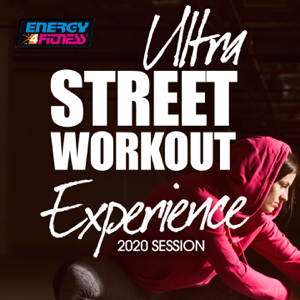 Various Artists - Ultra Street Workout Experience 2020 Session (15 Tracks Non-Stop Mixed Compilation for Fitness & Workout)