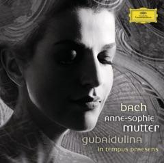 Bach, J.S. : Violin Concertos BWV 1041 & BWV 1042 - Gubaidulina: in Tempus Praesens