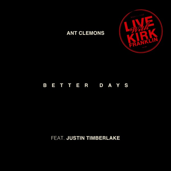 Better Days (Live) [feat. Kirk Franklin] - Single