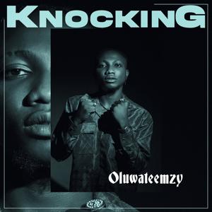 Oluwateemzy - Knocking