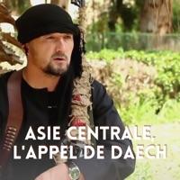 Télécharger Asie Centrale, l'appel de Daesh Episode 1
