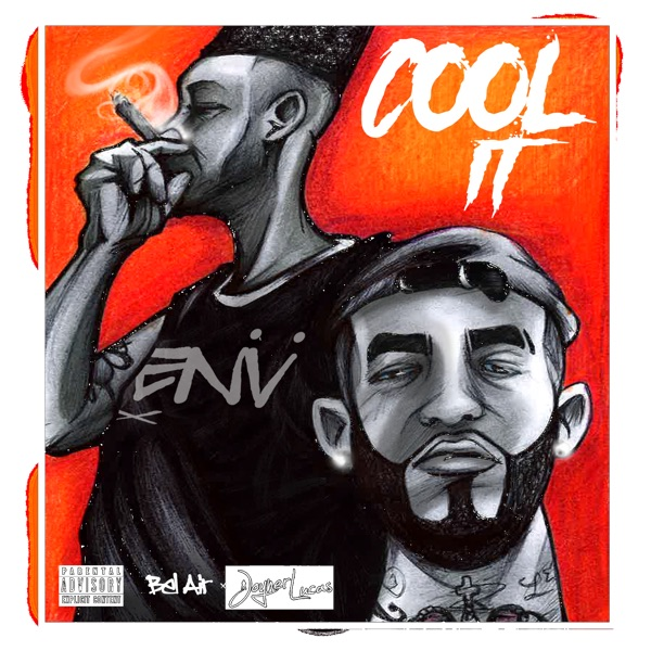 Cool It (feat. Joyner Lucas) - Single