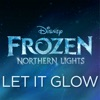 Let It Glow From Frozen Northern Lights Single