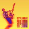 Superman - Keith Urban