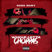 Whole Lotta Choppas  Sada Baby - Sada Baby