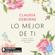 Claudia Osborne - Lo mejor de ti: El arte de conocerse y cuidarse a uno mismo para ser feliz (Unabridged)