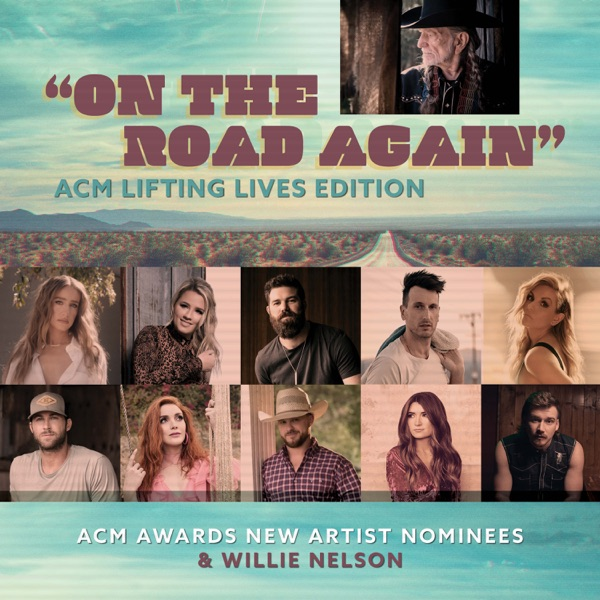 Willie Nelson - On the Road Again (ACM Lifting Lives Edition) [feat. Ingrid Andress, Gabby Barrett, Jordan Davis, Russell Dickerson, Lindsay Ell, Riley Green, Caylee Hammack, Cody Johnson, Tenille Townes & Morgan Wallen]