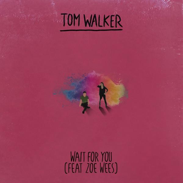 Tom Walker & Zoe Wees  -  Wait for You diffusé sur Digital 2 Radio