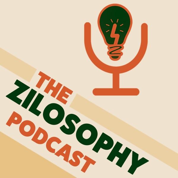The Zilosophy Podcast