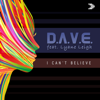 Dave - I Can't Believe (feat. Lyane Leigh) [Extended Mix] artwork