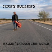 Cidny Bullens - Walkin' Through This World