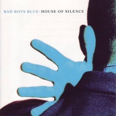 House of Silence - Bad Boys Blue