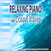 Relaxing Piano with Ocean Waves - Calm Music for Studying Sleep Spa Meditation and Relaxation - Keystone Nature Sounds Piano Guys