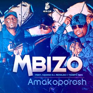 Mbizo - Amakoporosh feat. Squash DJ, Renolda & Tshepo King