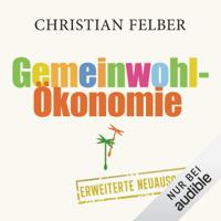 Christian Felber - Die Gemeinwohl-Ökonomie artwork