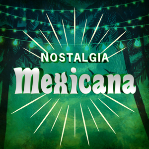 Various Artists - Nostalgia Mexicana